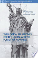 Theological Perspectives for Life  Liberty  and the Pursuit of Happiness