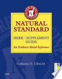 """Natural Standard Herb & Supplement Guide E-Book: An Evidence-Based Reference"" by Natural Standard"