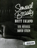 Sensual Beauty and how to Achieve it