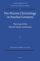 Pre Nicene Christology in Paschal Contexts