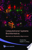Computational Systems Bioinformatics   Methods And Biomedical Applications