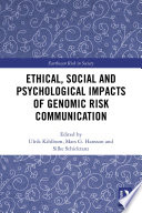 Ethical  Social and Psychological Impacts of Genomic Risk Communication