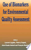 Use of Biomarkers for Environmental Quality Assessment