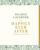 To Love Laughter and Happily Ever After