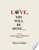 Love  Thy Will Be Done  Tales of Awakening A Wild Heart Vol 2