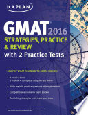 Kaplan GMAT 2016 Strategies, Practice, and Review with 2 Practice Tests