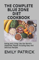 The Complete Blue Zone Diet Cookbook Book