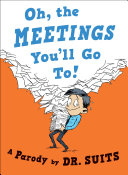 Oh, The Meetings You'll Go To!