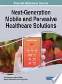 Next Generation Mobile and Pervasive Healthcare Solutions