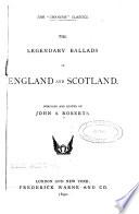 The Legendary Ballads Of England And Scotland