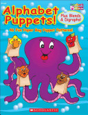 Alphabet Puppets    Plus Blends and Digraphs