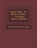 Ships Data U S Naval Vessels Primary Source Edition