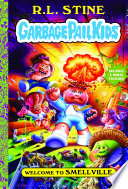 Welcome to Smellville  Garbage Pail Kids Book 1