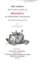 King Alfred's Anglo-Saxon Version of Boethius De Consolatione Philosophiæ