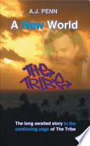 """The Tribe: A New World"" by A. J. Penn"