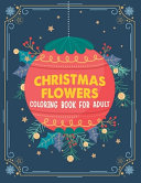 Christmas Flowers Coloring Book for Adult