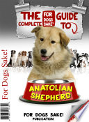 The Complete Guide to Anatolian Shepherds