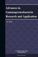Advances in Gammaproteobacteria Research and Application  2013 Edition