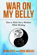 War on My Belly  How to Work Out a Workout While Working