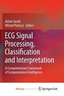 ECG Signal Processing  Classification and Interpretation