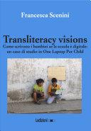 Transliteracy visions. Come scrivono i bambini se la scuola è digitale: un caso di studio in one laptop per child