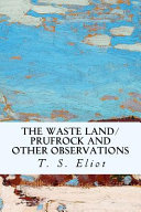 The Waste Land/Prufrock and Other Observations