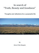 "In search of ""Truth, Beauty and Goodness"""