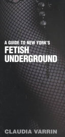 A Guide to New York's Fetish Underground