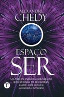 Espaço Ser: O livro de ouro da essência do ser em busca de equilíbrio, saúde, bem-estar e equilíbrio interior