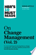 HBR's 10 Must Reads on Change Management, Vol. 2 (with bonus article 'Accelerate!' by John P. Kotter)