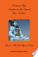 Traditional Yoga: Insights into the Original Yoga Tradition, Book 2: The Vedic Yoga of Indra