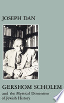 Gershom Scholem And The Mystical Dimension Of Jewish History