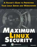 Maximum Linux Security: A Hacker's Guide to Protecting Your Linux ...