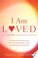 I Am L o v e d  I Am Living and Overcoming Victoriously Even Divorced
