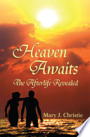 Heaven Awaits  : The Afterlife Revealed