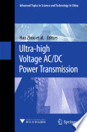 """Ultra-high Voltage AC/DC Power Transmission"" by Hao Zhou, Wenqian Qiu, Ke Sun, Jiamiao Chen, Xu Deng, Feng Qian, Dongju Wang, Bincai Zhao, Jiyuan Li, Sha Li, Yuting Qiu, Jingzhe Yu"