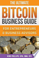 The Ultimate Bitcoin Business Guide