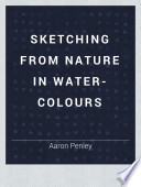Sketching from Nature in Water-colours