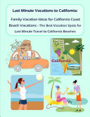 Last Minute Vacations In California  Family Vacation Ideas for California Coast Beach Vacations   Best Vacation Spots for Last Minute Travel to California Beaches