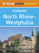 North Rhine Westphalia Rough Guides Snapshot Germany  includes Cologne  Br    hl  Bonn  The Siebengebirge  Aachen  Wuppertal  D    sseldorf  Duisburg  Essen  Dortmund  The Lower Rhine  Soest  Paderborn  Detmold  Lemgo and M    nster