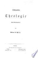 Systematische Theologie einheitlich behandelt von W. F. W.