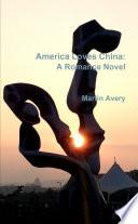 America Loves China  A Romance Novel
