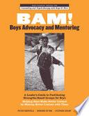 BAM  Boys Advocacy and Mentoring