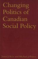 Changing Politics of Canadian Social Policy [Pdf/ePub] eBook