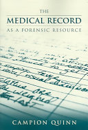 The Medical Record as a Forensic Resource