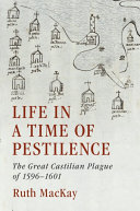 Life in a time of pestilence: the great Castilian plague of 1596-1601