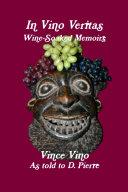In Vinoveritas Wine Soaked Memoirs