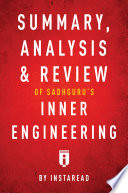 Summary  Analysis   Review of Sadhguru   s Inner Engineering by Instaread Book