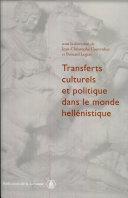 Transferts culturels et politique dans le monde hellénistique