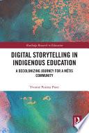 Digital Storytelling in Indigenous Education